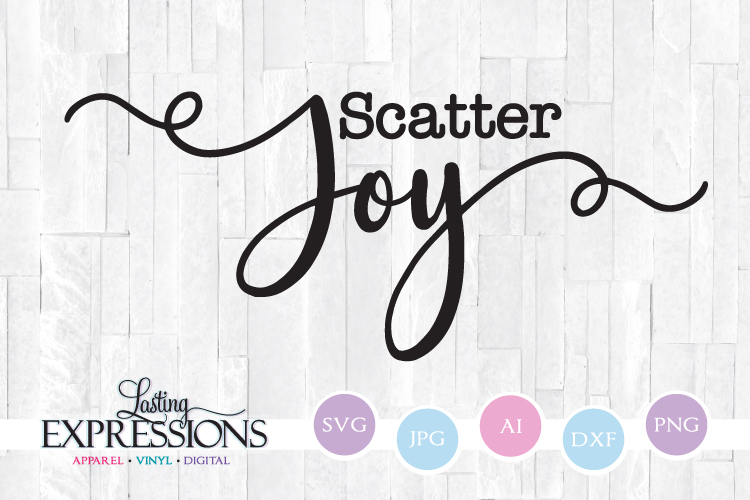 Scatter Joy // SVG Quote Design example image 1