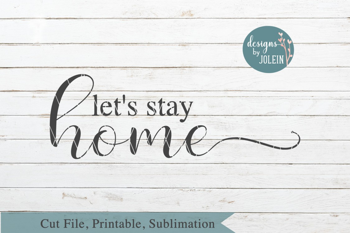Let's stay home SVG, png, eps, DXF, sublimation example image 3
