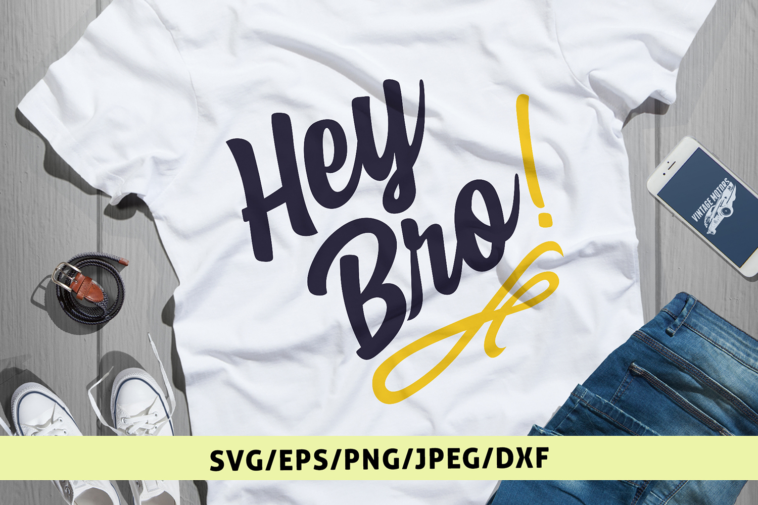 Hey Bro - Quote SVG EPS DXF PNG Cutting Files example image 1