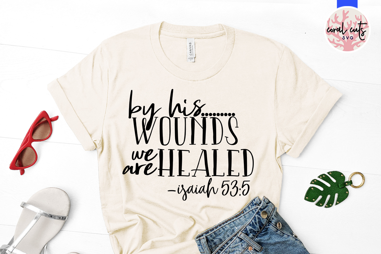 By his wounds we are healed - Easter SVG EPS DXF PNG File example image 2