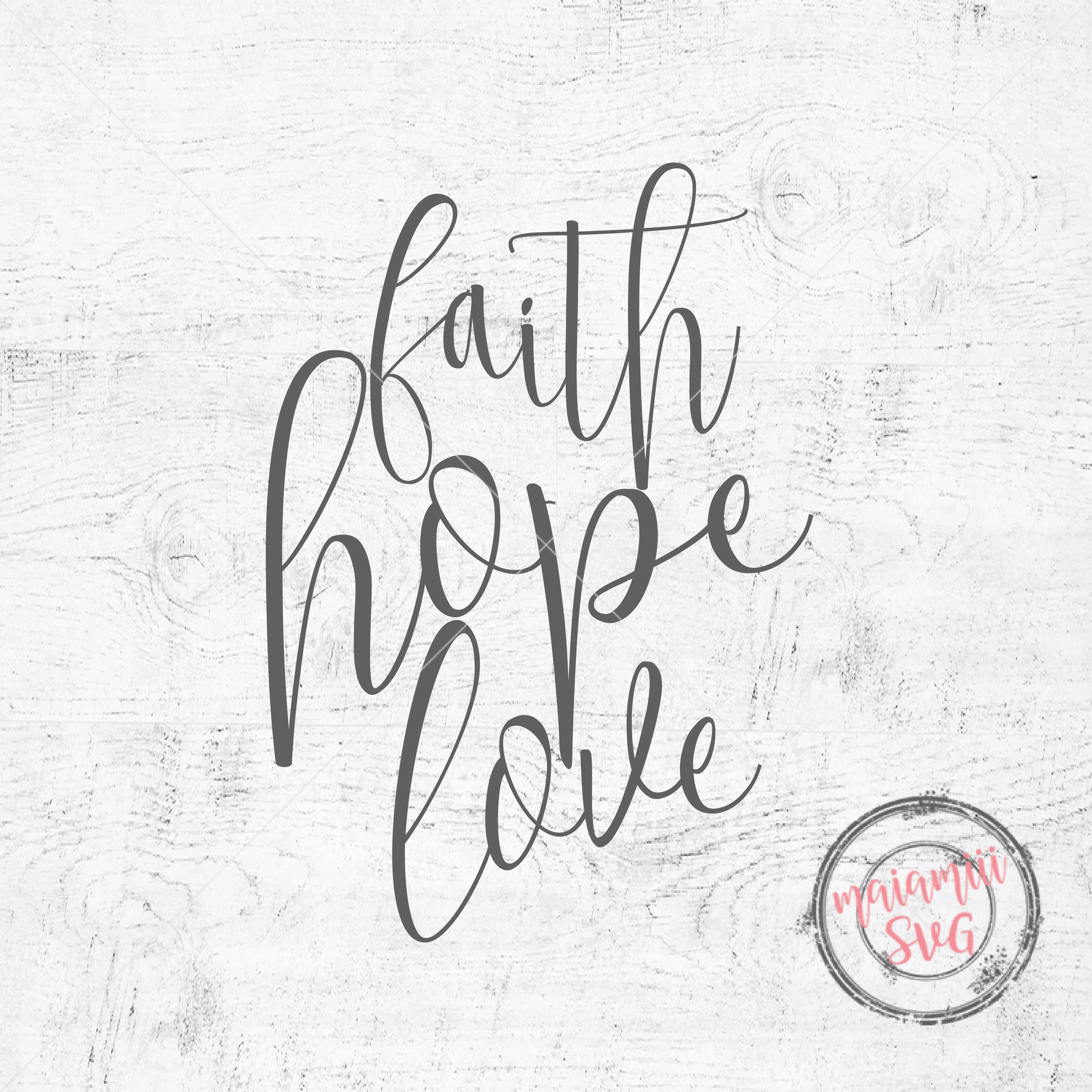 Download Faith Hope Love Cut File Svg Sayings Faith SVG Hope SVG ...