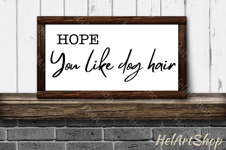 Hope You Like Dog Hair svg, Porch sign svg, Doormat svg example image 2