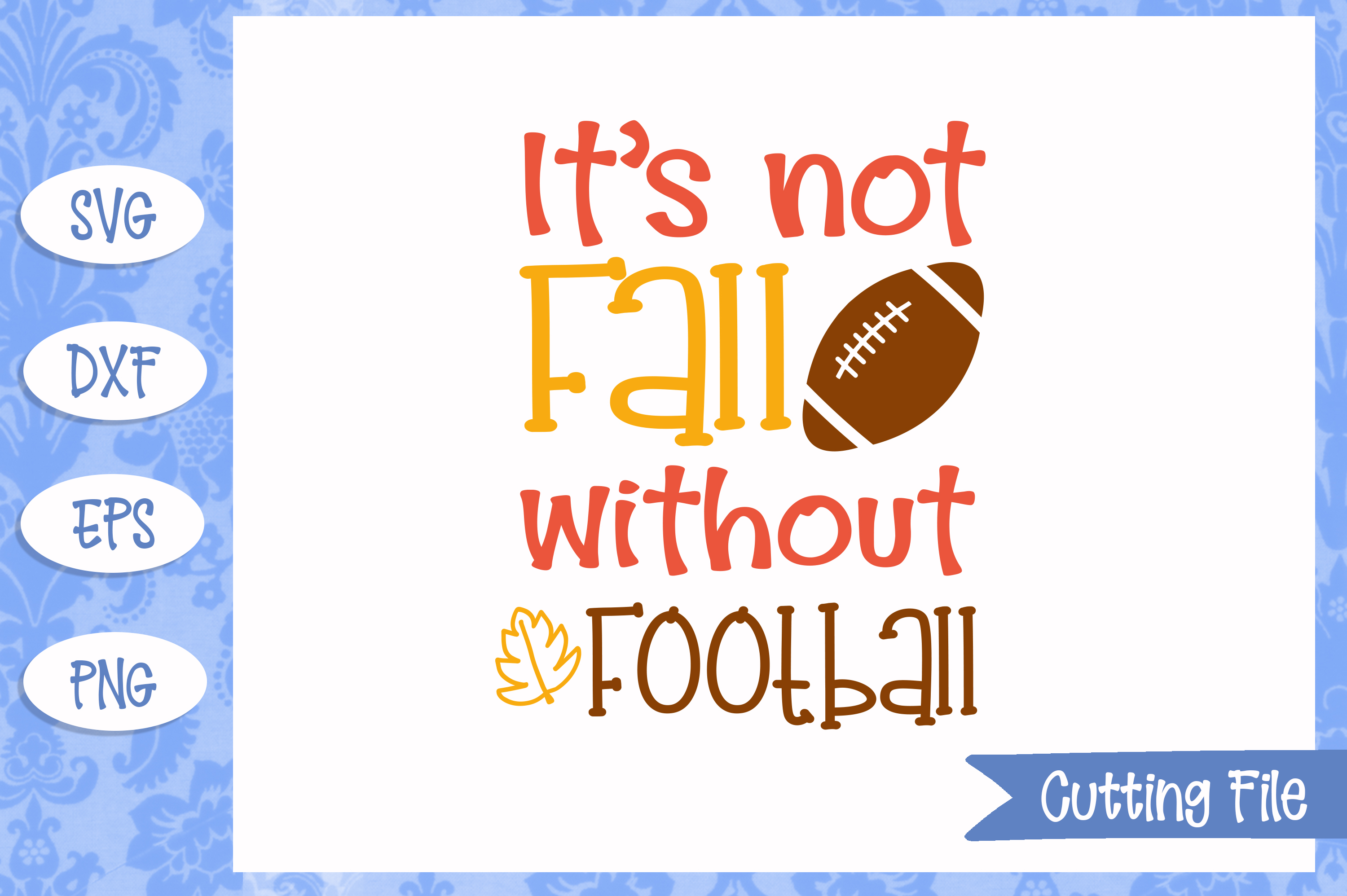 It's not fall without football Cut File example image 1