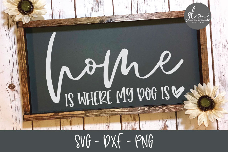 Home Is Where My Dog Is - SVG Cut File example image 1