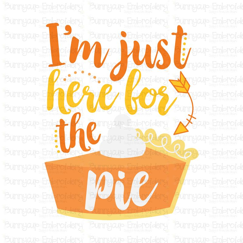 I'm Just Here For The Pie - SVG, Clipart, Printable example image 2