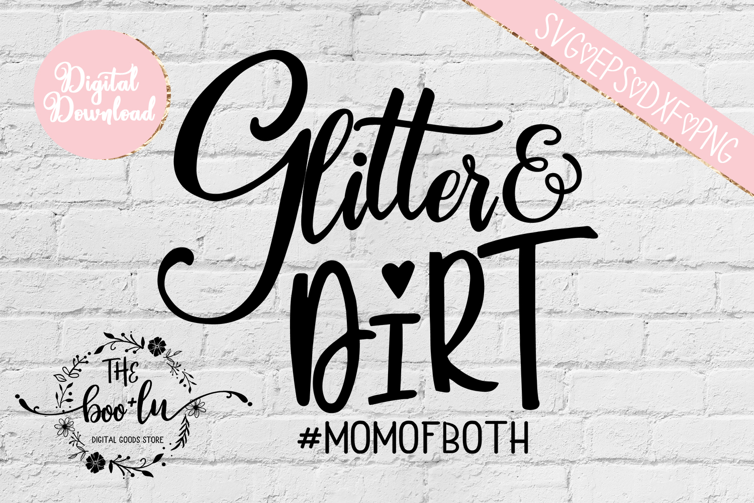 Glitter and Dirt #momofboth SVG DXF PNG EPS Cutting Files example image 3