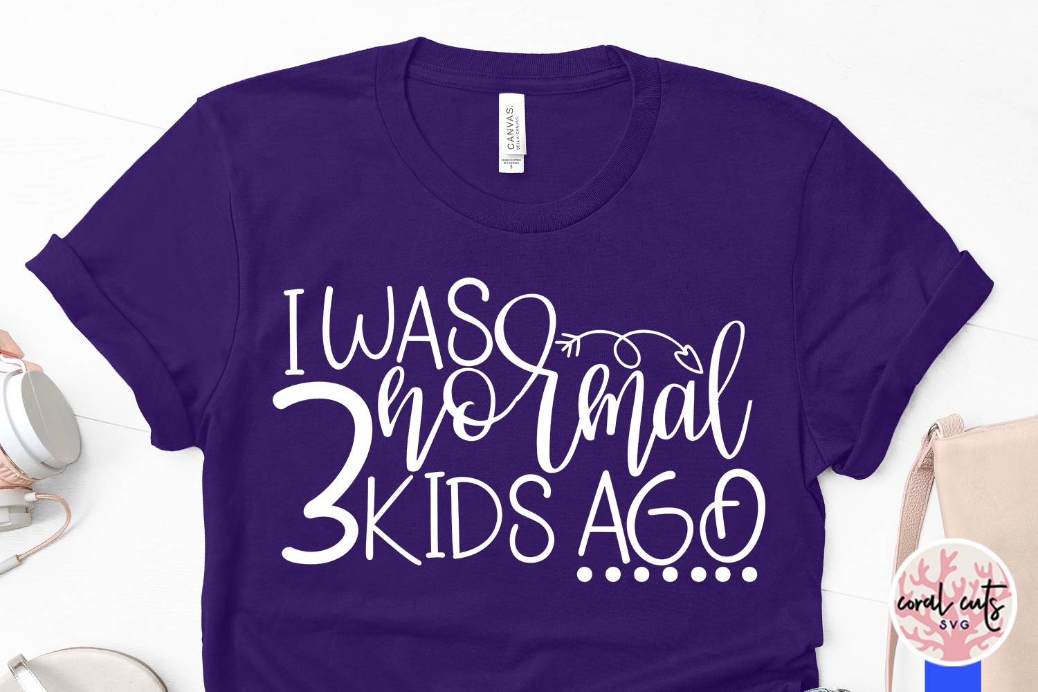 I was normal 3 kids ago - Mother SVG EPS DXF PNG Cut File example image 3