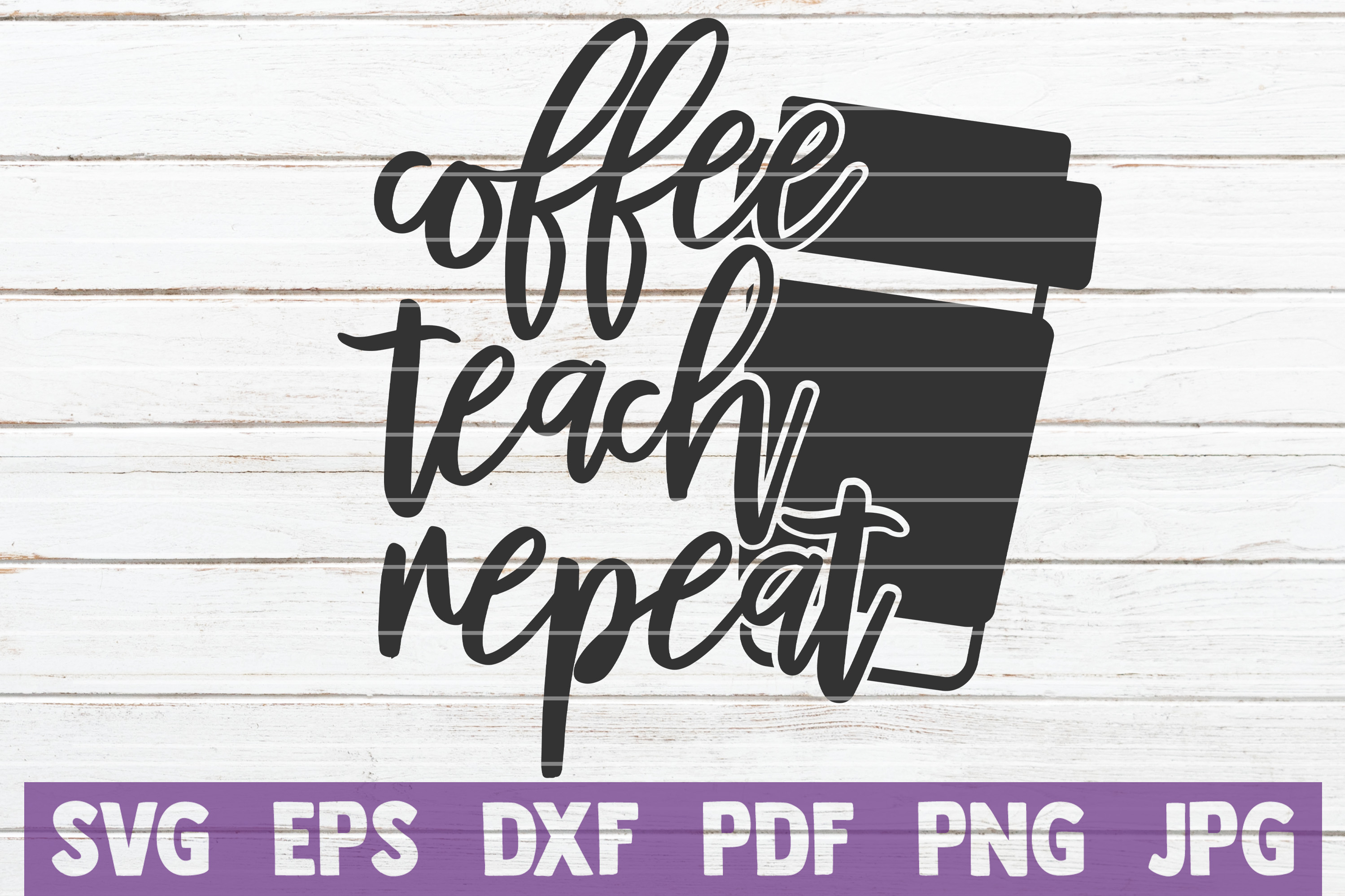 Coffee Teach Repeat SVG Cut File | commercial use example image 1