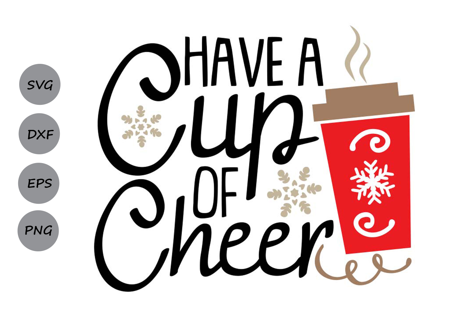 Have A Cup Of Cheer Svg, Christmas Svg, Coffee Svg, Winter. example image 1