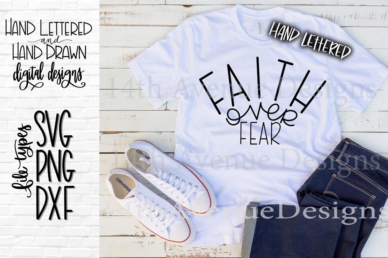 Faith Over Fear SVG Cut File, Faith SVG, Hand Lettered SVG example image 1
