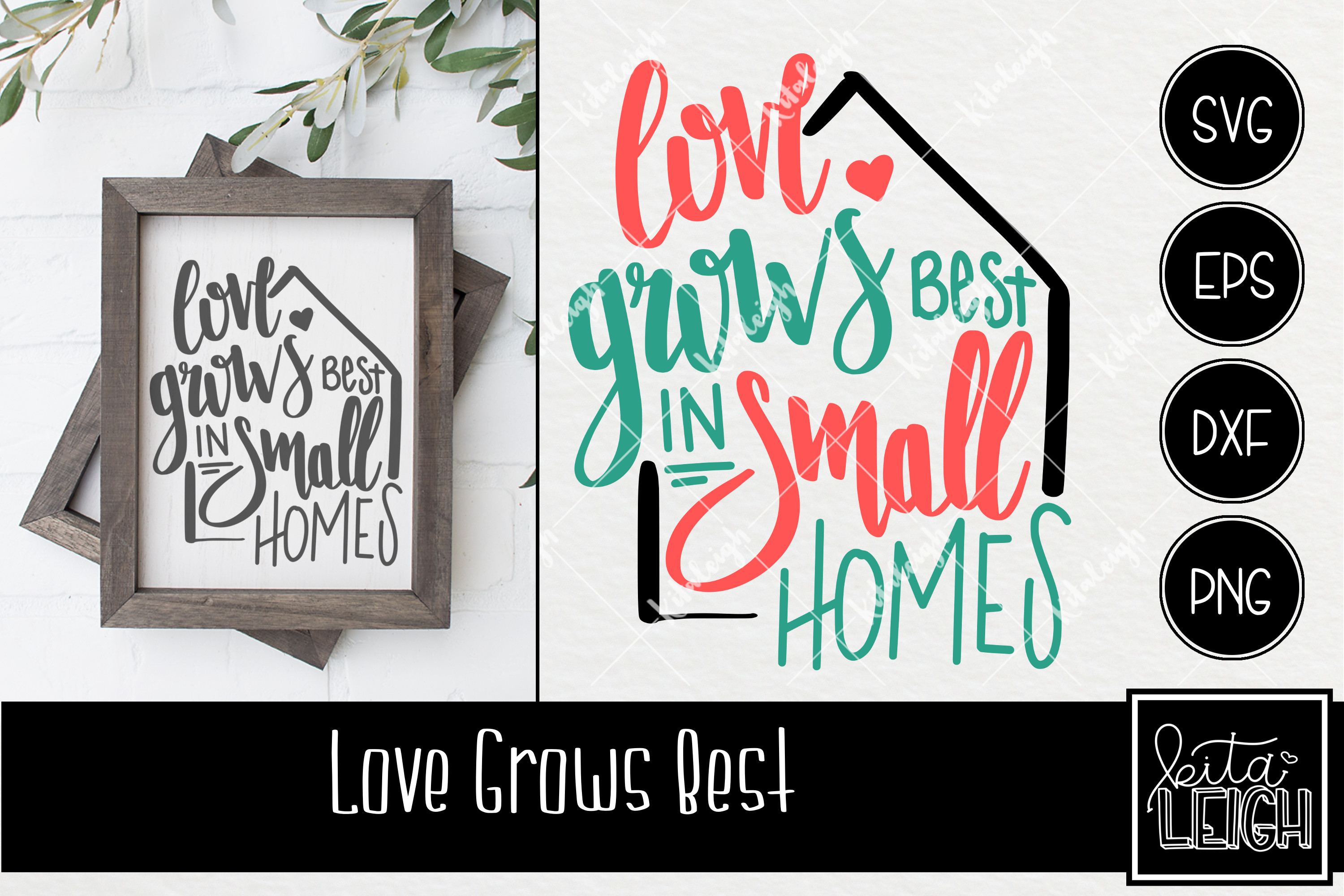 Love Grows Best In Small Homes Hand Lettered