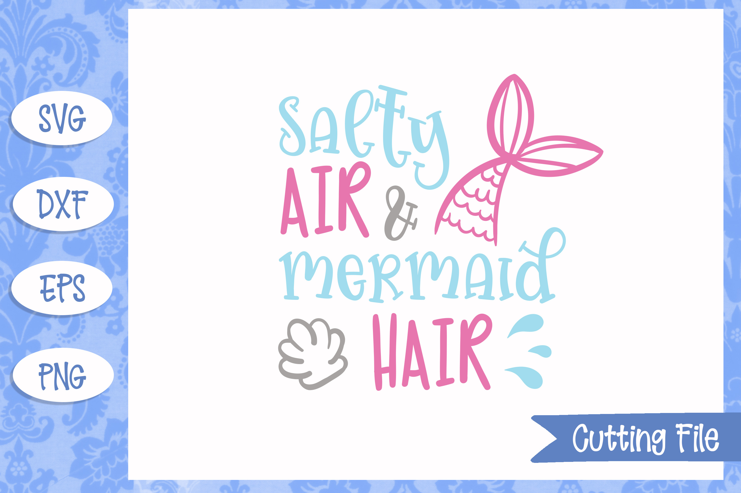 Salty air and mermaid hair, Mermaid SVG File example image 1