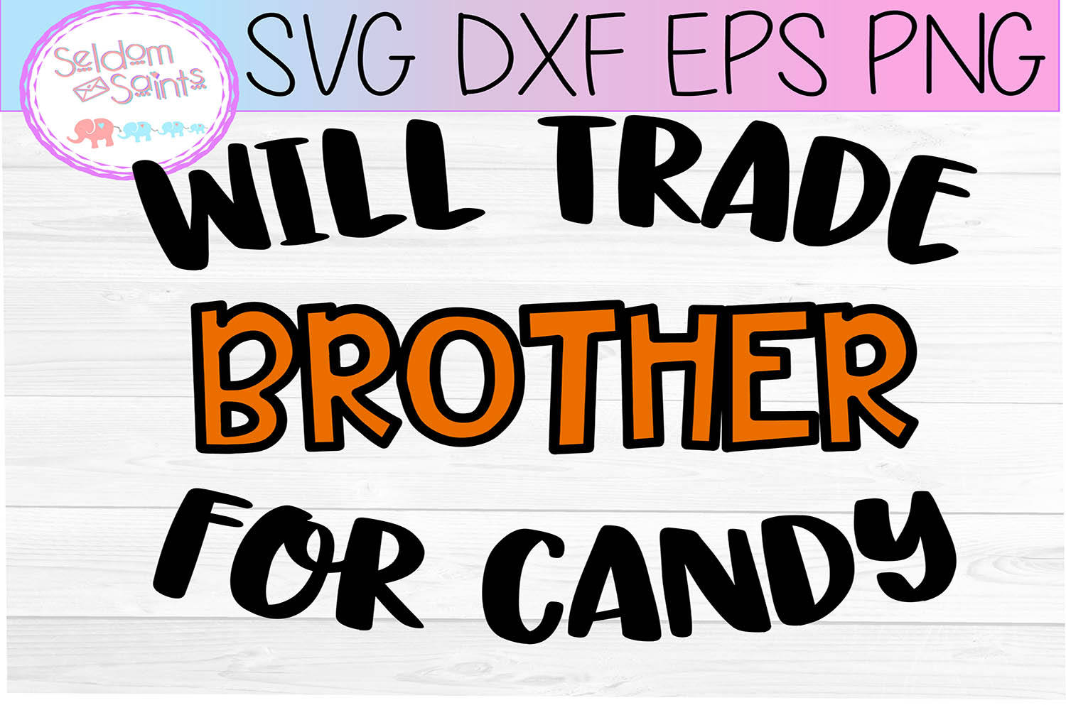 Will Trade Brother For Candy SVG PNG EPS DXF example image 2