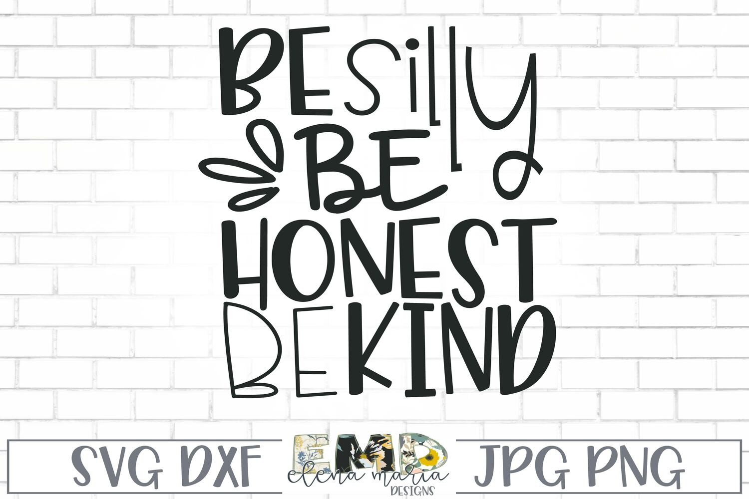 Be silly Be Honest Be Kind Svg example image 2