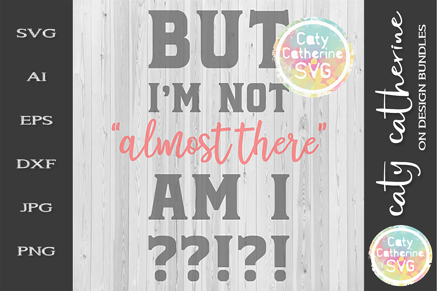 But I'm Not Almost There Am I? SVG Cut File example image 1