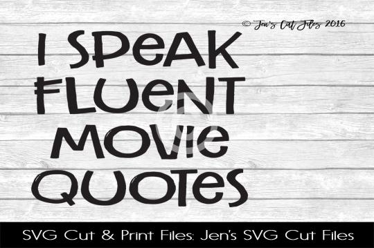 I Speak Fluent Movie Quotes SVG Cut File example image 1