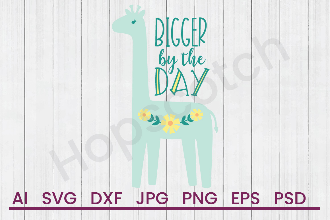 Giraffe SVG, Bigger By Day SVG, DXF File, Cuttatable File example image 1