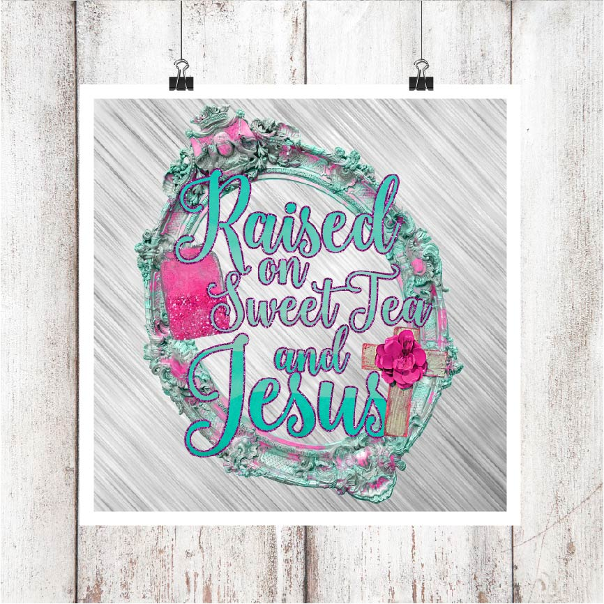 Raised on Sweet Tea and Jesus Digital Graphic example image 1