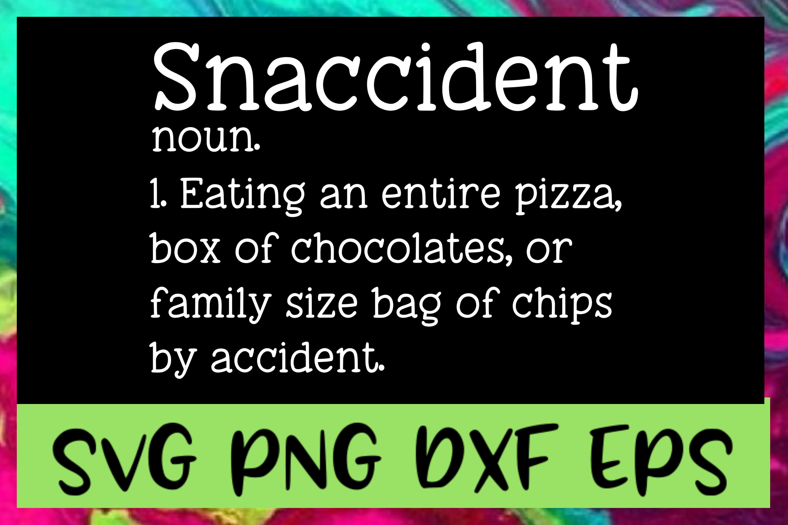 Snaccident Definition SVG PNG DXF & EPS Design Files example image 1