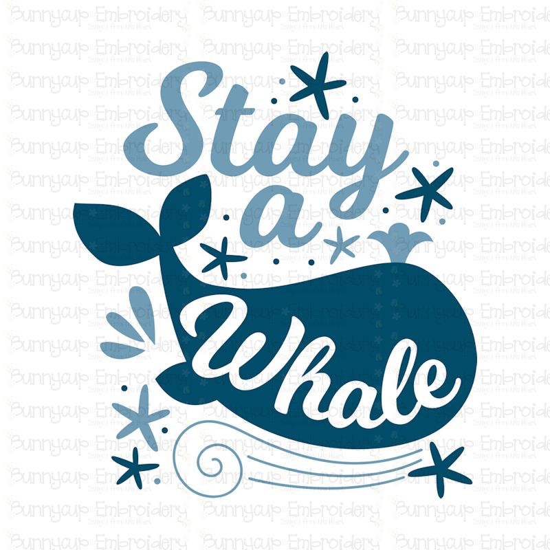 Stay A Whale - SVG, Clipart, Printable example image 2
