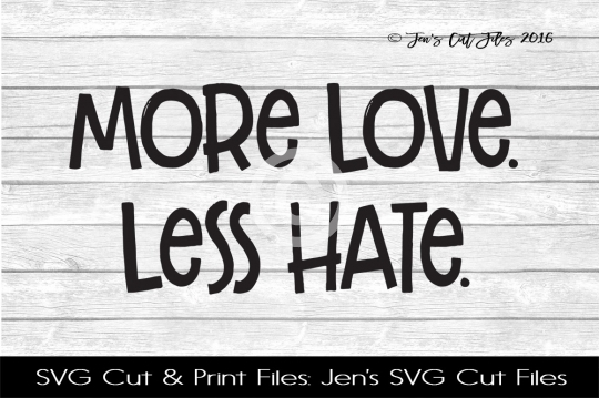 More Love Less Hate SVG Cut File example image 1