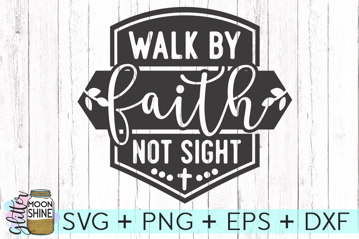 Walk By Faith Not Sight SVG DXF PNG EPS Cutting Files example image 1