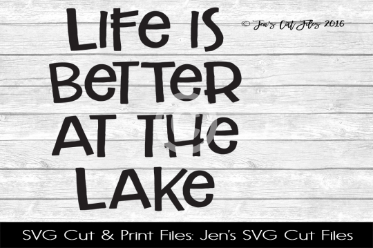 Life Is Better At The Lake SVG Cut File example image 1