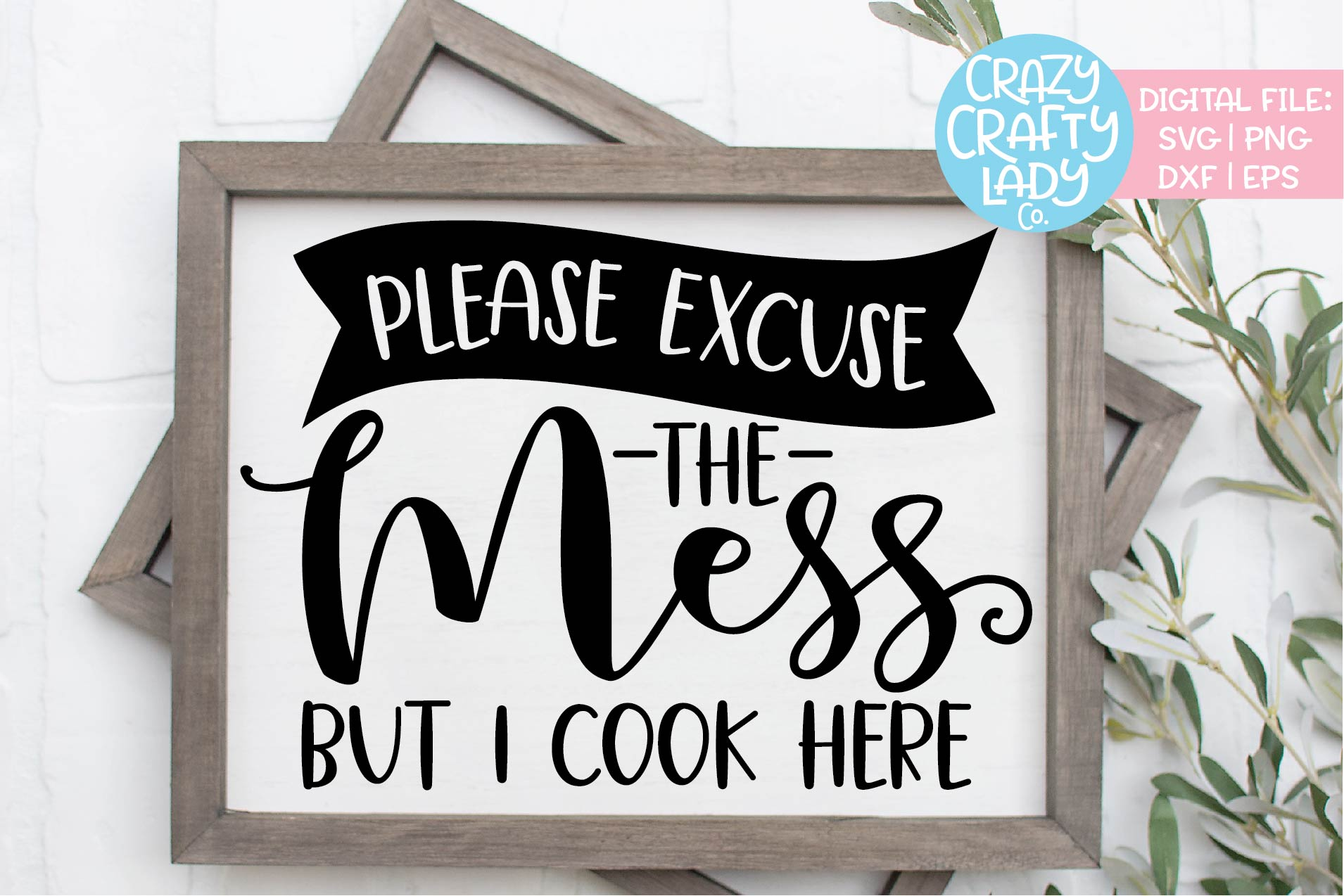 Please Excuse the Mess But I Cook SVG DXF EPS PNG Cut File example image 1