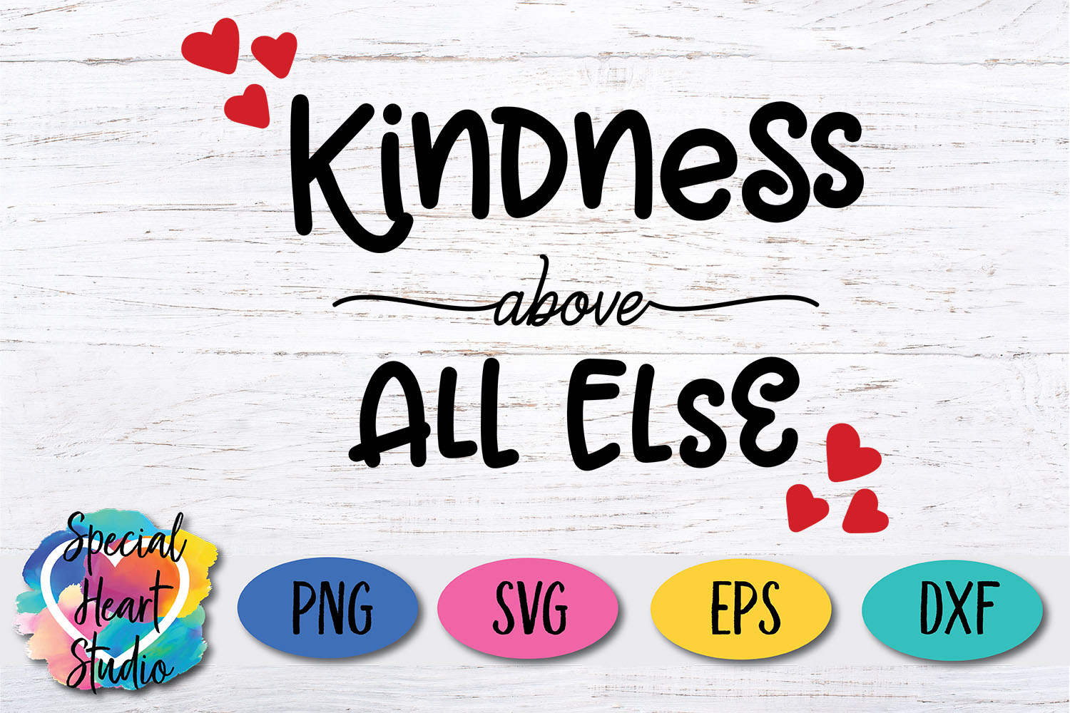 Kindness above All Else - SVG example image 2