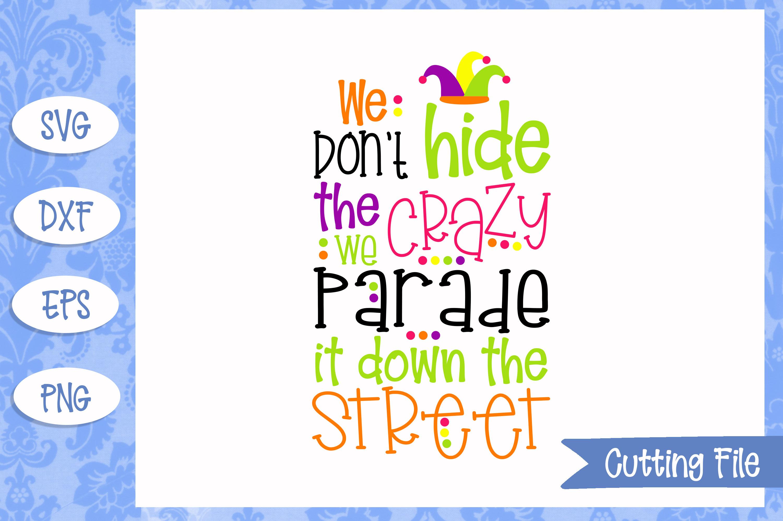 We Don T Hide The Crazy Mardi Gras Svg File