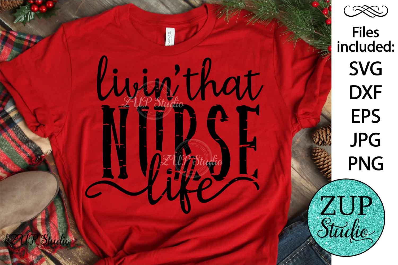 Livin that nurse life SVG Design Cutting Files 383 example image 1