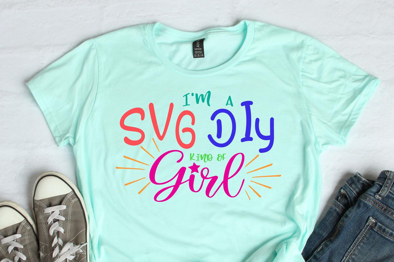 I'm A SVG DIY Kind Of Girl SVG Scrapbooking Cricut Silhoutte example image 1