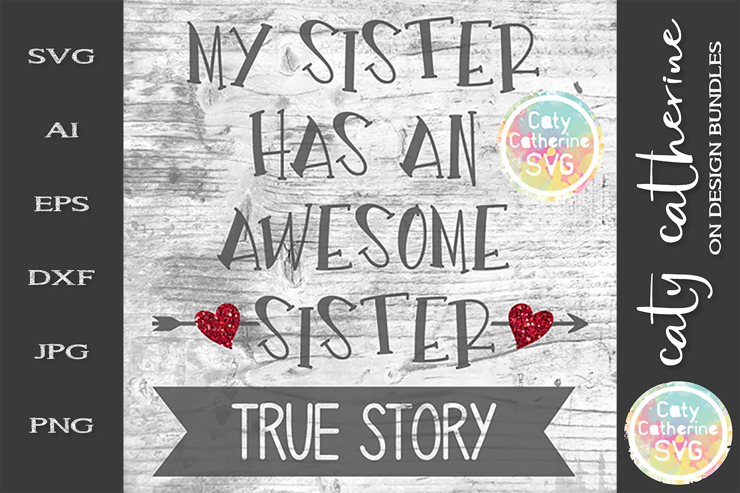 My Sister Has An Awesome Sister True Story SVG Funny Family example image 1