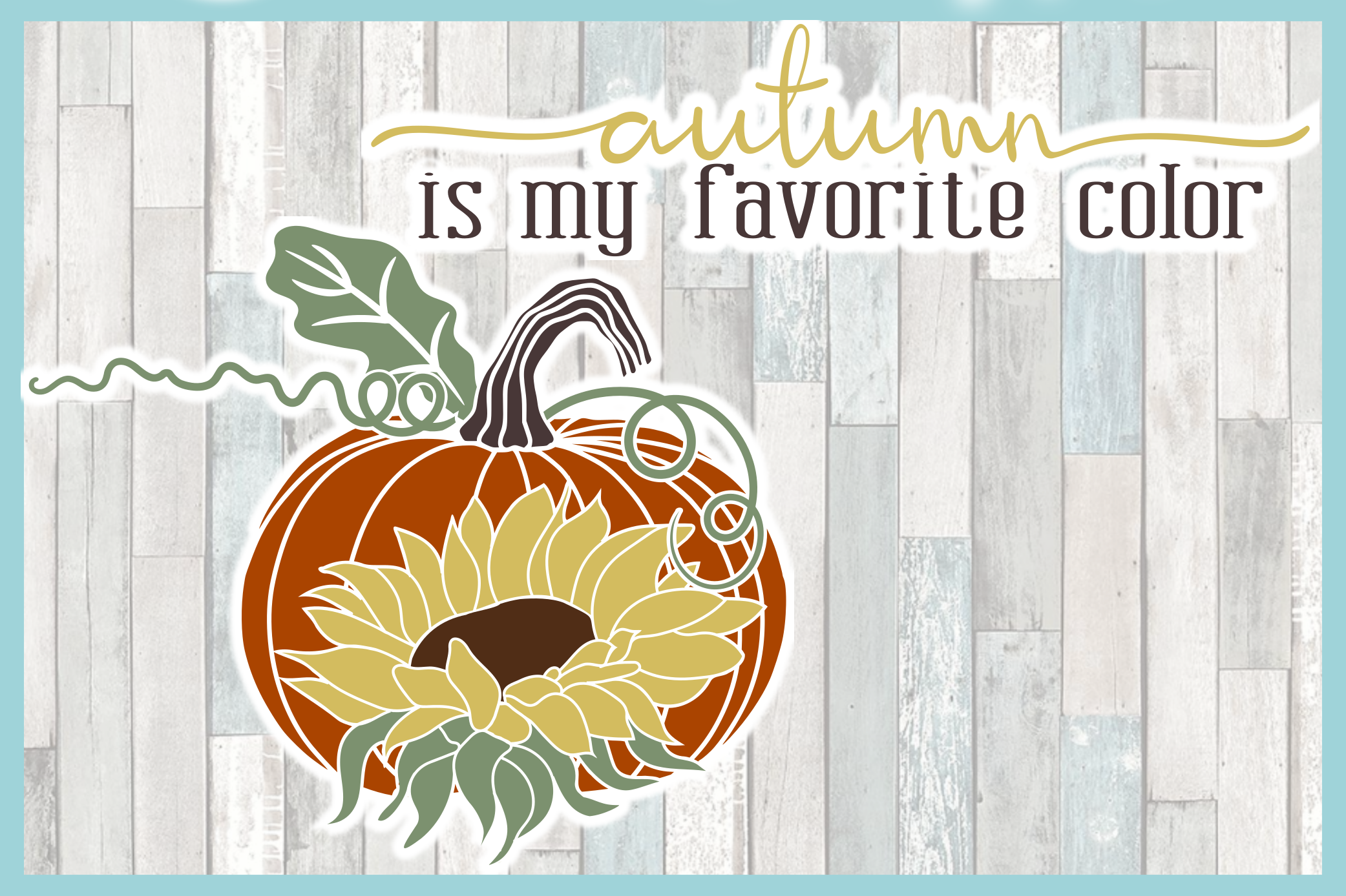 Autumn Is My Favorite Color Quote With Pumpkin Sunflower SVG example image 3