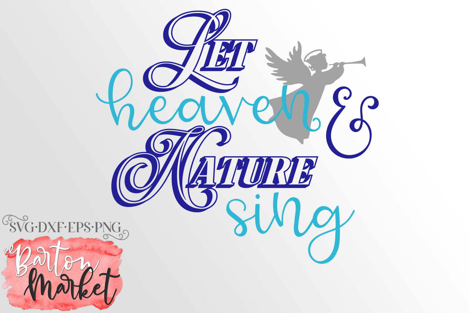 Let Heaven & Nature Sing SVG DXF EPS PNG example image 1