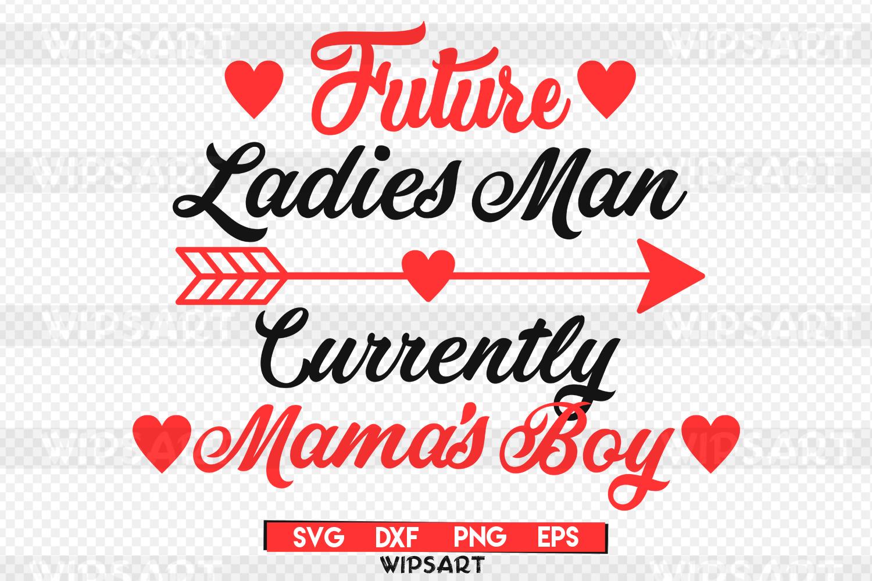 SALE! Valentines day svg, future ladies man svg example image 1