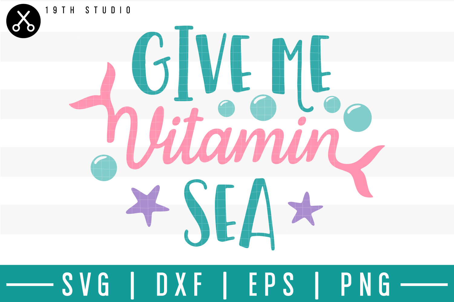 Give me vitamin sea SVG| Mermaid SVG example image 1