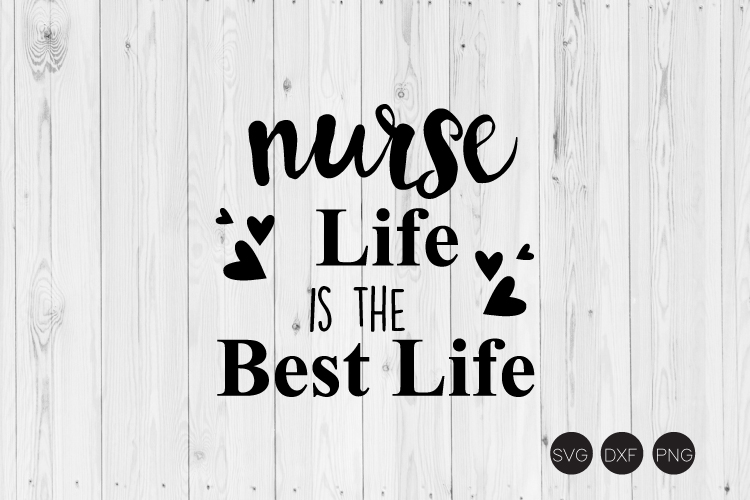 Nurse Life Is The Best Life SVG example image 1