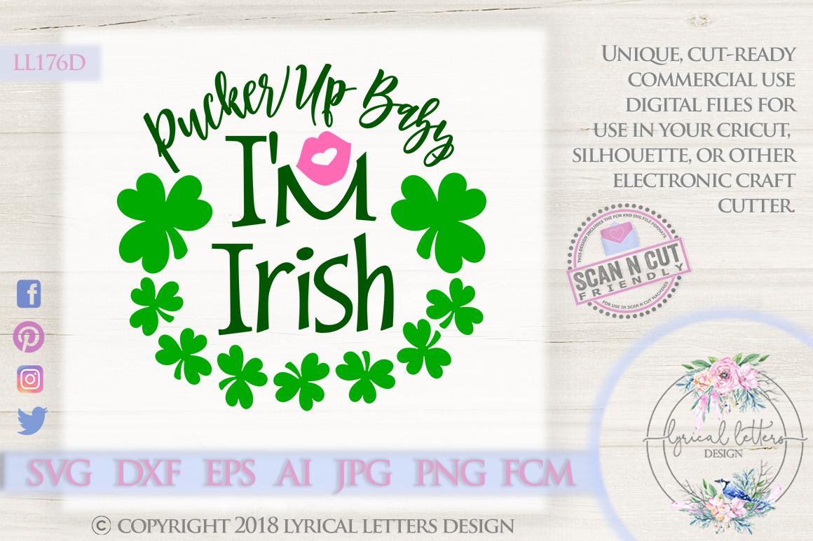 Pucker Up Baby I'm Irish St. Patrick's Day SVG DXF LL176D example image 1