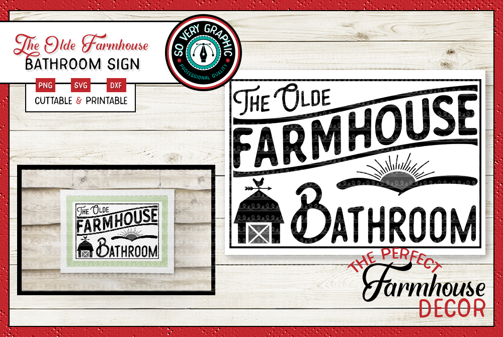 The Olde Farmhouse Bathroom Sign SVG Cut File PNG Printable example image 1