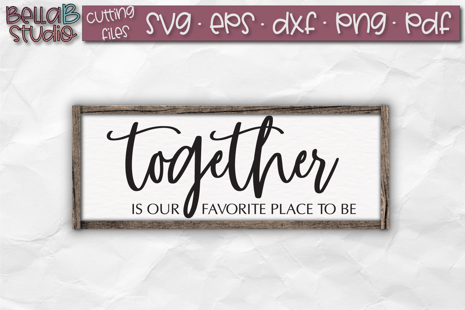 Together is Our Favorite Place To Be SVG File, Home Sign SVG example image 1