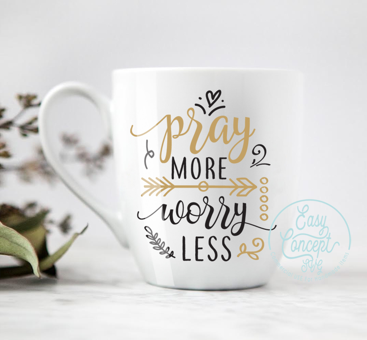 Pray More Worry Less svg cut file, SVG - DXF - PNG - EPS - PDF Original Cut files example image 2