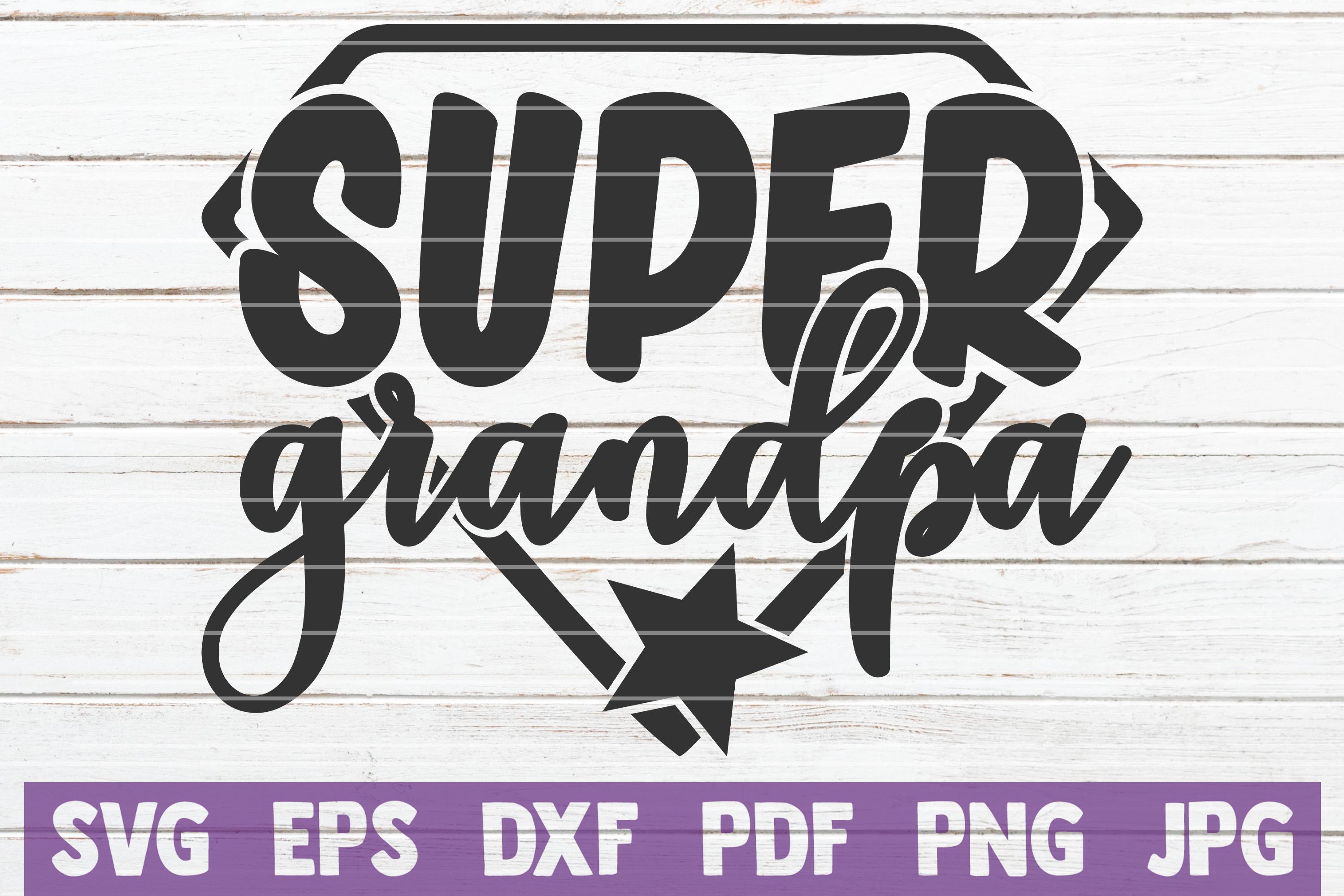Super Grandpa SVG Cut File   commercial use example image 1