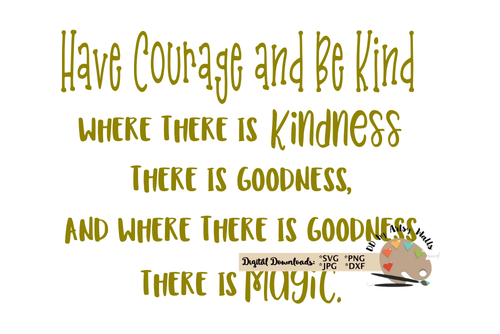 picture relating to Have Courage and Be Kind Printable titled Include Braveness and Be Variety svg minimize report Cinderella estimate svg