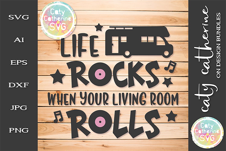 Camper Life Rocks When Your Living Room Rolls Camper SVG example image 1