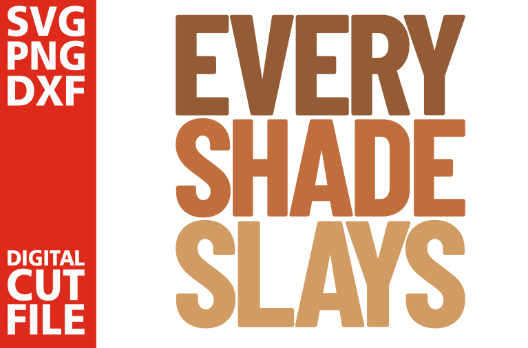 Every shade slays svg, Black Queen svg, Black Girl Magic svg example image 1