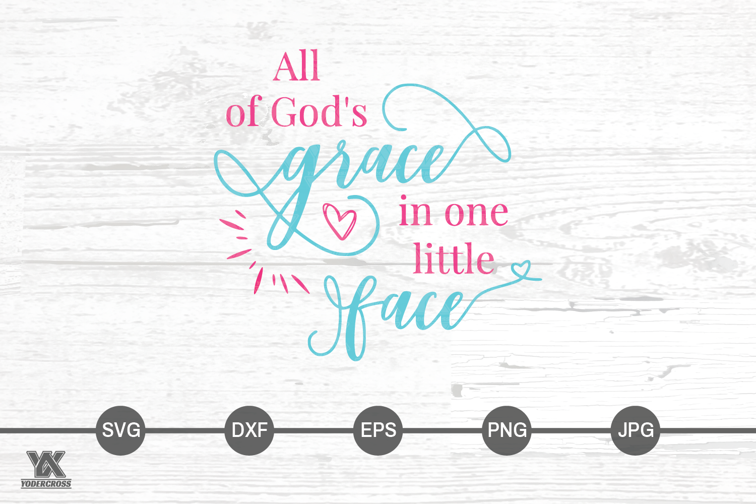 All of God's Grace in One Little Face, Faith SVG example image 3