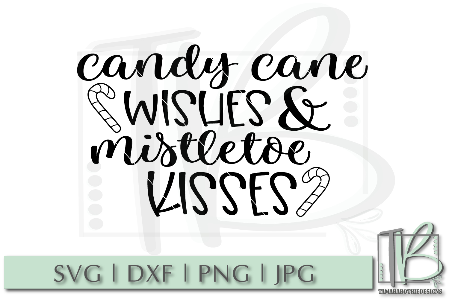 Candy Cane Wishes and Mistletoe Kisses SVG, Christmas SVG example image 2