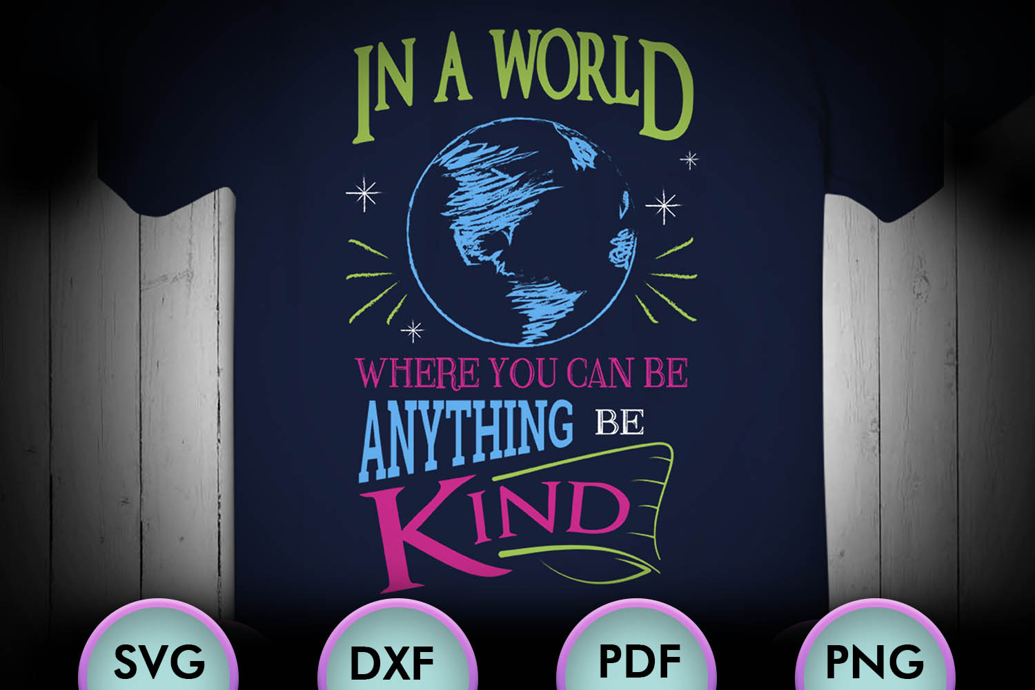 In A World Where You Can Be Anything Be Kind, SVG Design example image 1
