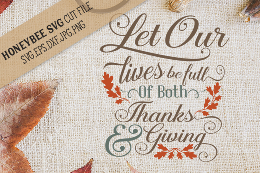 Let Our Lives Be Full Of Thanks and Giving svg example image 1
